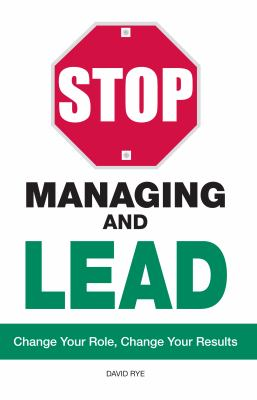 Stop Managing and Lead - Rye, David, Rye, David E. pdf epub