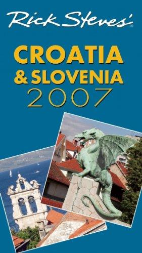 Rick Steves' Croatia and Slovenia 2007