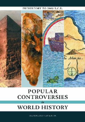 Popular Controversies in World History [3 volumes]: Investigating History's Intriguing Questions