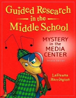 Guided Research in the Middle School : Mystery in the Media Center