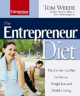 Entrepreneur Diet The On-the-go Plan for Fitness, Weight Loss, And Healthy Living
