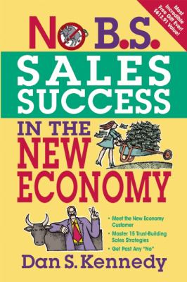 No B.S. Sales Success in The New Economy (NO BS) - Kennedy, Dan S. pdf epub