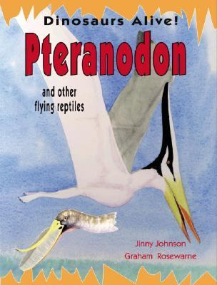 Pteranodon and Other Flying Reptiles