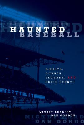 Haunted Baseball Ghosts, Curses, Legends and Eerie Events