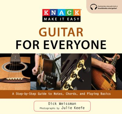 Knack Guitar for Everyone: A Step-by-Step Guide to Notes, Chords, and Playing Basics (Knack: Make It easy)