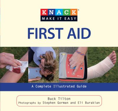 Knack First Aid: A Complete Illustrated Guide (Knack: Make It easy)