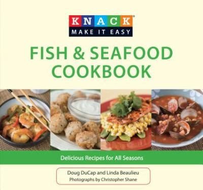 Knack Fish & Seafood Cookbook: Delicious Recipes for All Seasons (Knack: Make It easy)