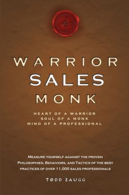 Warrior Sales Monk: Heart Of A Warrior, Soul Of A Monk, Mind Of A Professional - Zaugg, Todd pdf epub