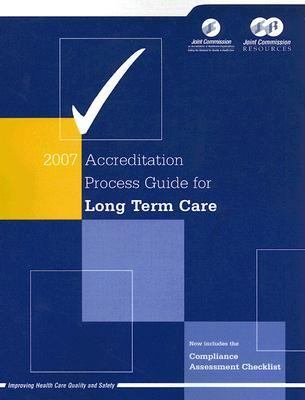 2007 Accreditation Process Guide for Long Term Care