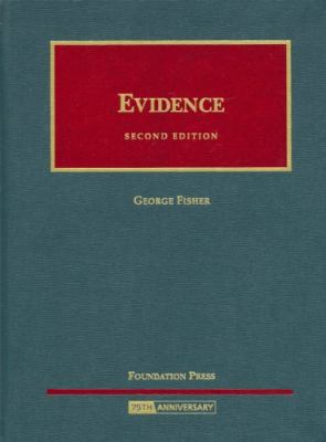 Fisher's Evidence, 2d Edition (University Casebook Series)
