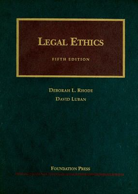 Legal Ethics (University Casebooks)