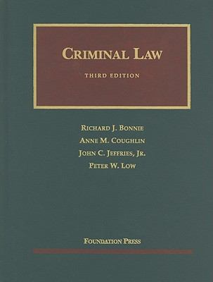 Bonnie, Coughlin, Jeffries and Low's Criminal Law, 3d