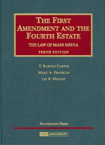 The First Amendment and the Fourth Estate, The Law of Mass Media