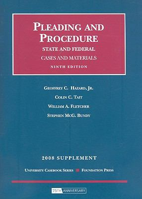 Hazard, Tait and Fletcher's Pleading and Procedure, State and Federal, Cases and Materials, 9th Edition, 2008 Supplement