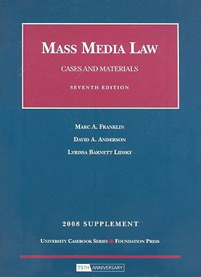 Mass Media Law, Cases and Materials, 7th, 2008 Supplement