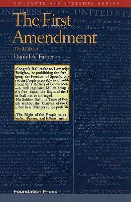 The First Amendment, 3d (Concepts and Insights)