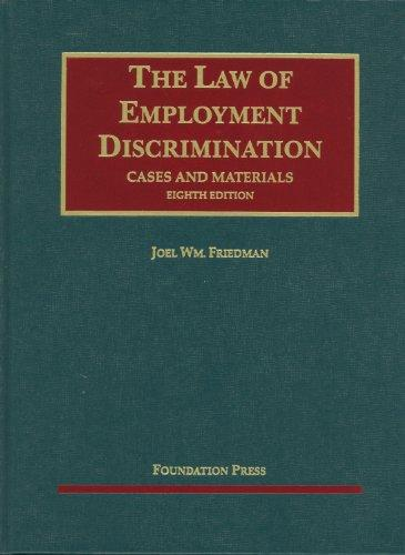 Friedman's Cases and Materials on The Law of Employment Discrimination, 8th (University Casebook Series) (English and English Edition)