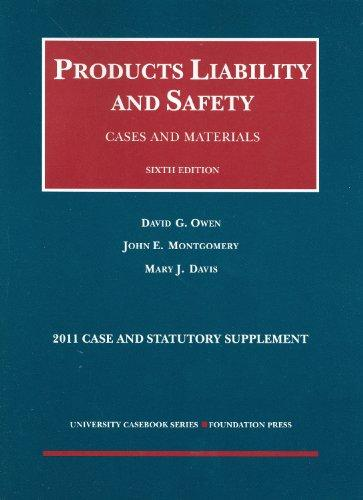 Products Liability and Safety, Cases and Materials, 6th, 2011 Case and Statutory Supplement