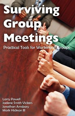 Surviving Group Meetings: Practical Tools for Working in Groups - Powell, James Larry pdf epub