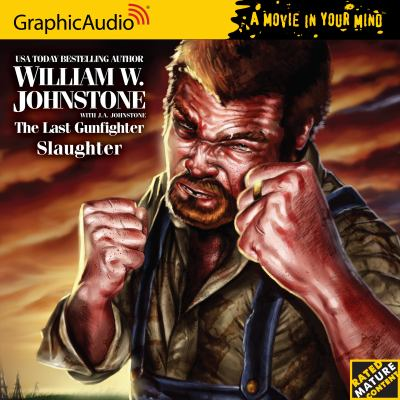 The Last Gunfighter 19  Slaughter (The Last Gunfighter - Graphicaudio - a Movie in Your Mind)