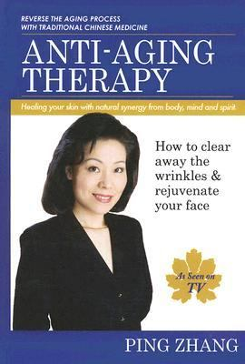 Anti-aging Therapy Healing Your Skin With Natural Synergy from Body, Mind and Spirit