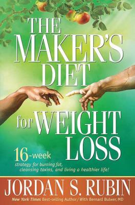 Maker's Diet for Weight Loss: A sixteen-week strategy for burning fat, cleansing toxins, and living a healthier Life!