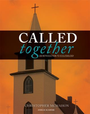 Called Together : An Introduction to Ecclesiology