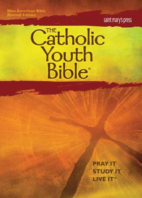 Catholic Youth Bible : New American Bible, Revised Edition: Translated from the Original Languages with Critical Use of All the Ancient Sources