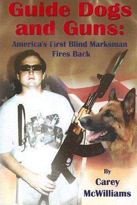 Guide Dogs and Guns America's First Blind Marksman Fires Back