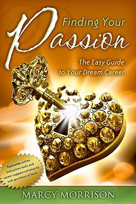 Finding Your Passion: The Easy Guide to Your Dream Career - Morrison, Marcy pdf epub