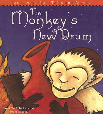 Monkey's New Drum Based on a Trickster Tale from Panama