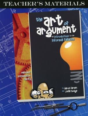 The Art of Argument: Teacher's Edition