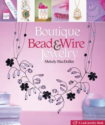 Boutique Bead & Wire Jewelry