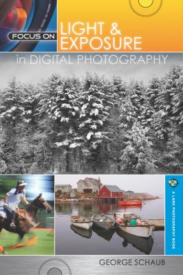 Focus on Light and Exposure in Digital Photography