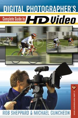 Digital Photographer's Complete Guide to HD Video
