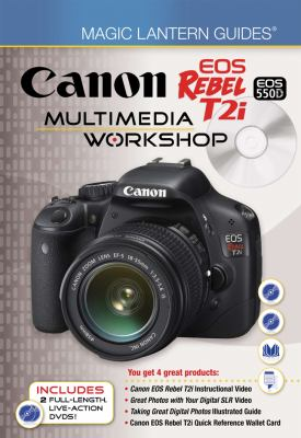 Magic Lantern Guides: Canon EOS Rebel T2i/EOS 550D Multimedia Workshop