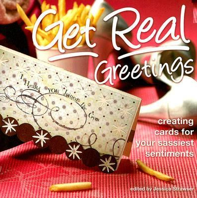 Get Real Greetings Creating Cards for Your Sassiest Sentiments