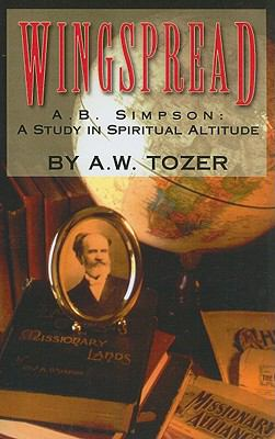 Wingspread: A.B. Simpson: A Study in Spiritual Altitude