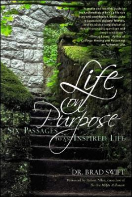 Life on Purpose Six Passages to an Inspired Life