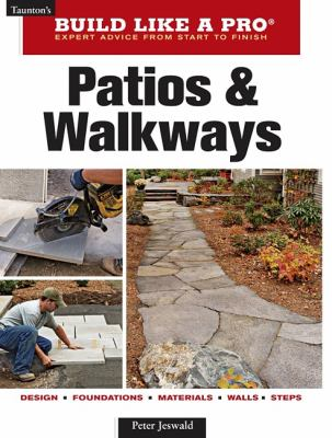 Patios & Walkways (Taunton's Build Like a Pro)