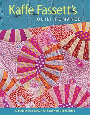 Kaffe Fassett's Quilt Romance: 20 Designs from Rowan for Patchwork and Quilting (Patchwork Adn Quitting)