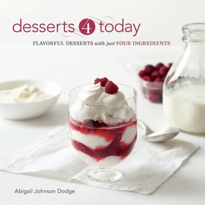 Desserts 4 Today : Flavorful Desserts with Just Four Ingredients