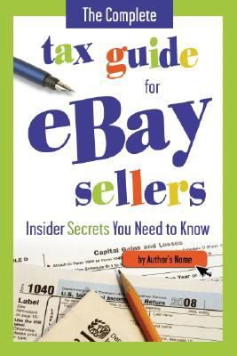 Complete Tax Guide for E-commerce Retailers including Amazon and eBay Sellers : How Online Sellers Can Stay in Compliance with the IRS and State Tax Laws