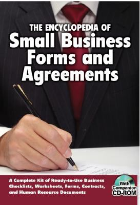 Encyclopedia of Small Business Legal Forms and Agreements : A Complete Kit of Ready-to-Use Business Checklists, Worksheets, Forms, Contracts, and Human Resource Documents