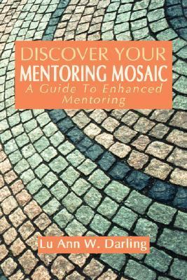 Discover Your Mentoring Mosaic: A Guide to Enhanced Mentoring