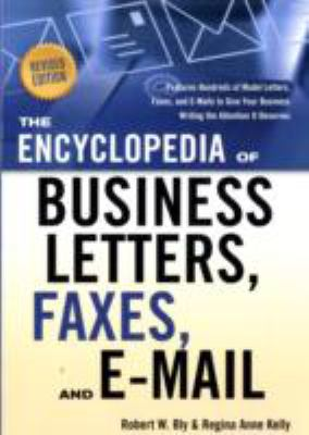The Encyclopedia of Business Letters, Faxes, and Emails, Revised Edition