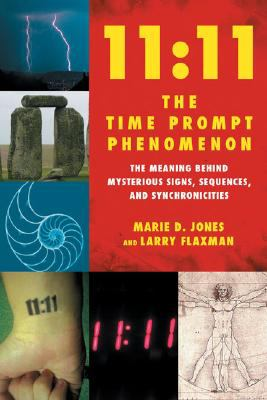11: 11 The Time Prompt Phenomenon: The Meaning Behind Mysterious Signs, Sequences, and Synchronicities