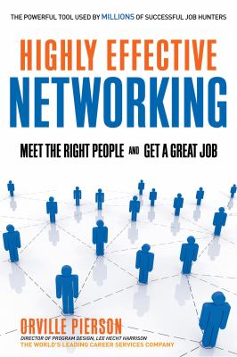 Highly Effective Networking: Meet the Right People and Get a Great Job - Pierson, Orville pdf epub