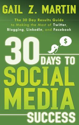 Social Media Means Business: The 30 Day Results Guide to Making the Most of Twitter, Blogging, LinkedIN, and FaceBook