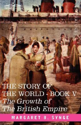Growth of the British Empire, Book V of the Story of the World